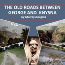 The old roads between George and Knysna. Author Murray Douglas