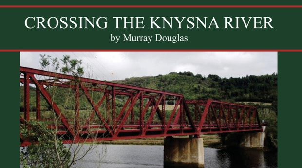 Crossing the Knysna River. Book. Author Murray Douglas
